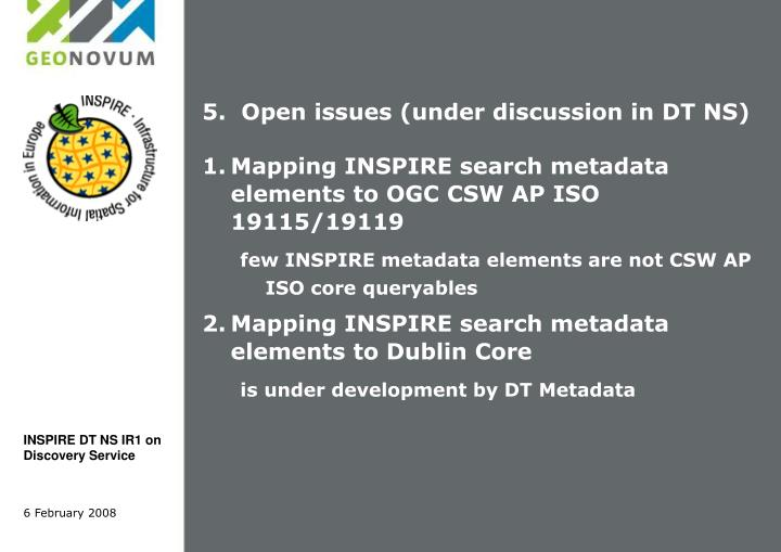 5.  Open issues (under discussion in DT NS)