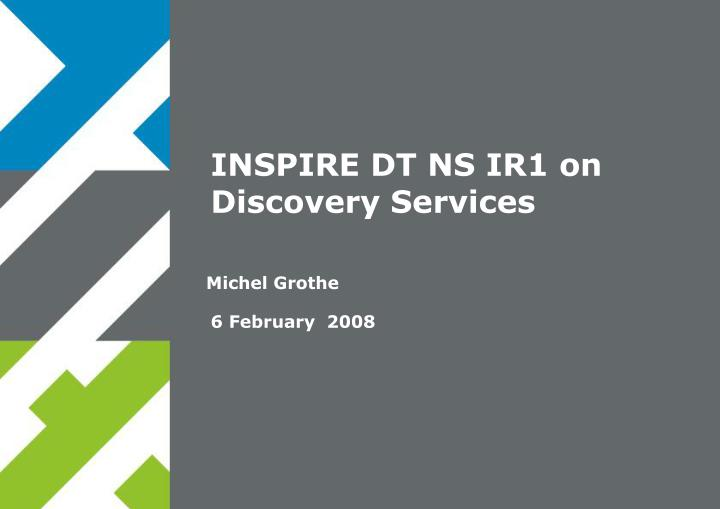 Inspire dt ns ir1 on discovery services