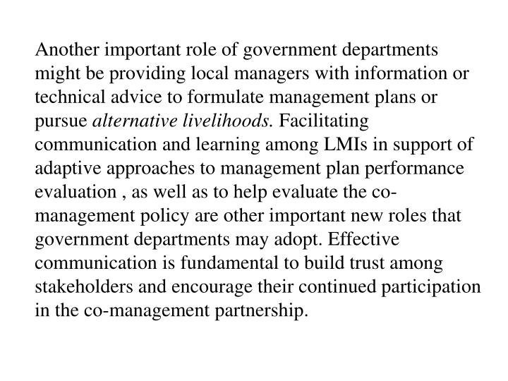Another important role of government departments might be providing local managers with information or technical advice to formulate management plans or pursue