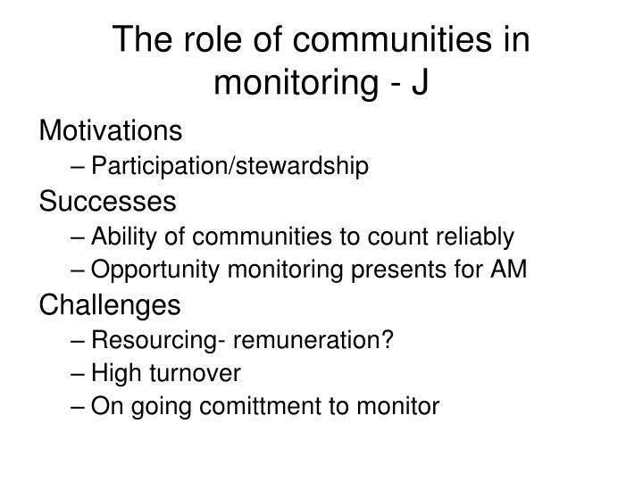 The role of communities in monitoring - J