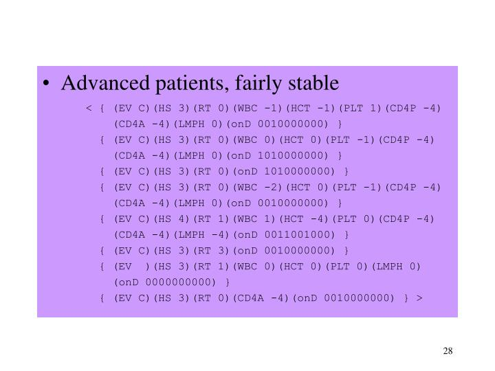 Advanced patients, fairly stable