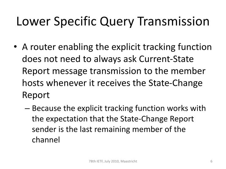 Lower Specific Query Transmission