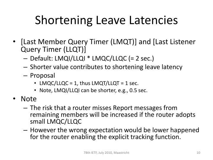 Shortening Leave Latencies