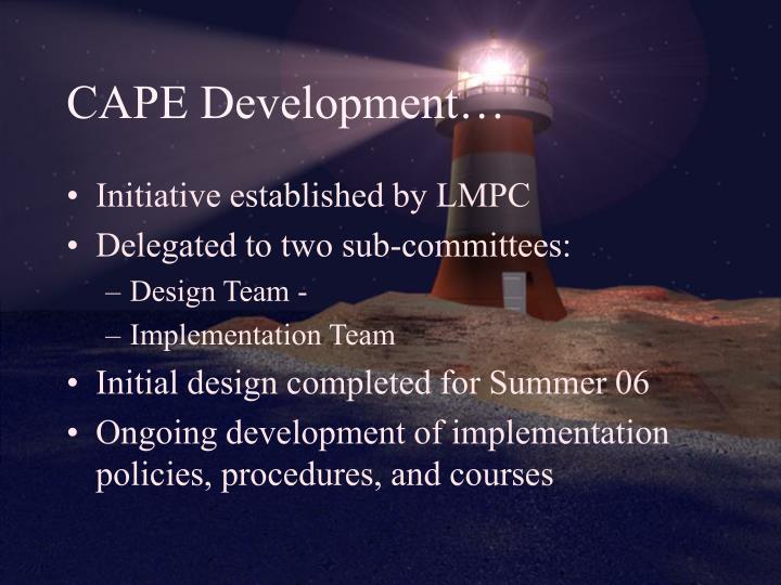 CAPE Development…
