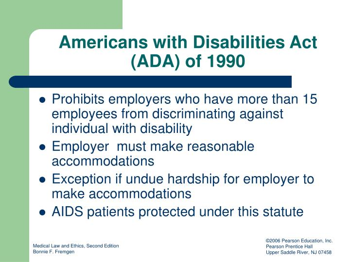 americans with disabilities act of 1990 The americans with disabilities act amendments act of 2008 (amendments act), effective january 1, 2009, amended the americans with disabilities act of 1990 (ada) and included a conforming amendment to the rehabilitation act of 1973 (rehabilitation act) that affects the meaning of disability in section 504.