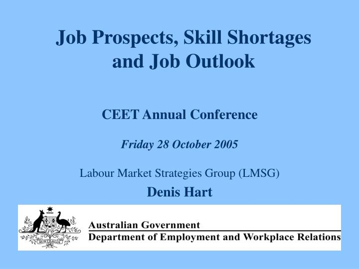 Job prospects skill shortages and job outlook
