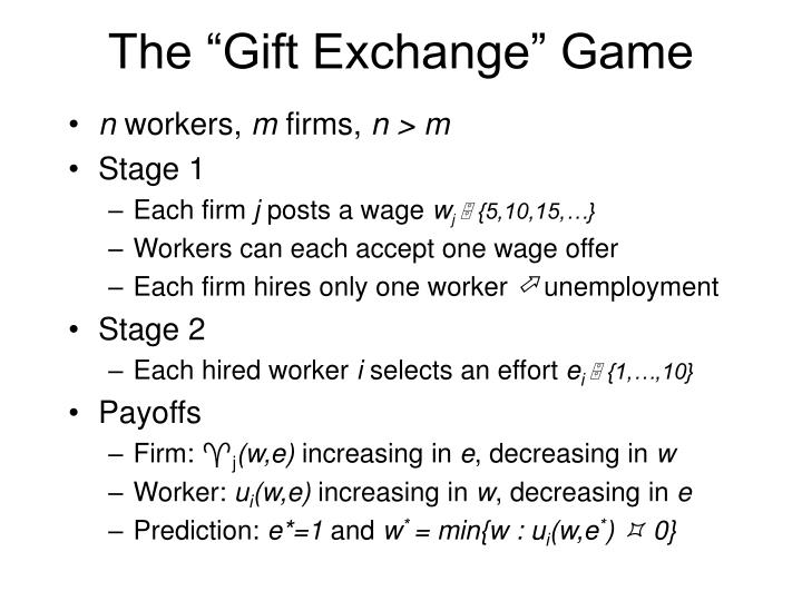 The gift exchange game