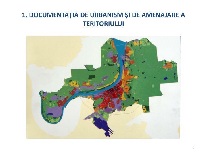 1 documenta ia de urbanism i de amenajare a teritoriului