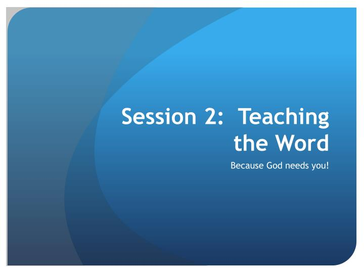 Session 2:  Teaching
