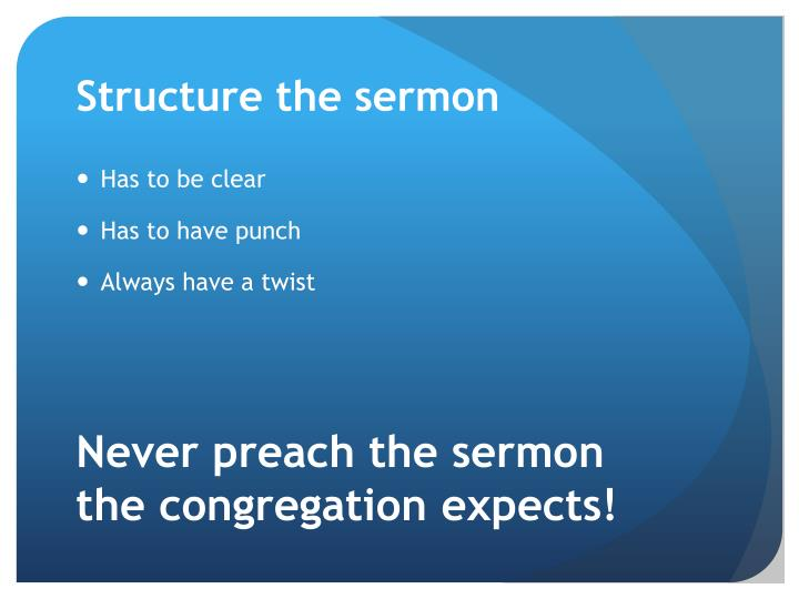 Structure the sermon