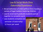 law social work clinic externship experience