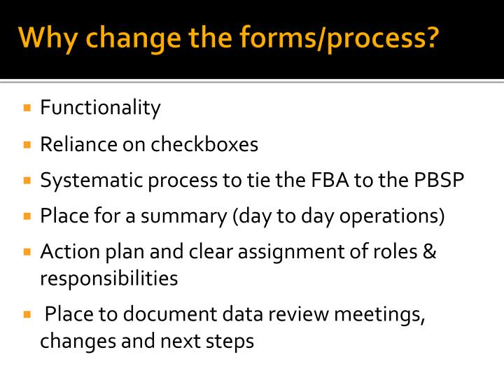 Why change the forms process