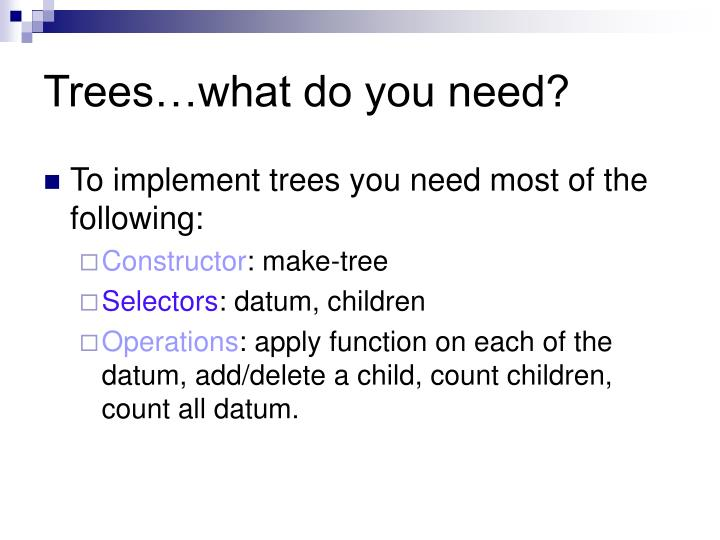 Trees…what do you need?