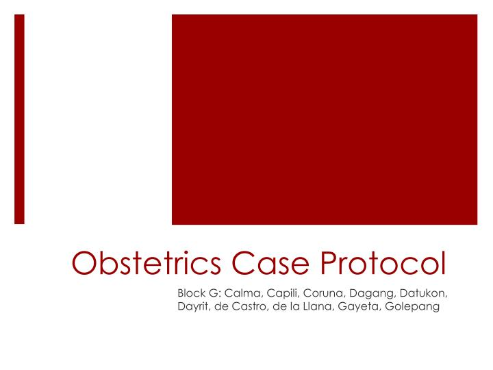PPT - Obstetrics Case Protocol PowerPoint Presentation - ID
