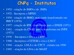 cnpq institutos