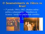 o desenvolvimento da ci ncia no brasil4