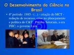 o desenvolvimento da ci ncia no brasil5
