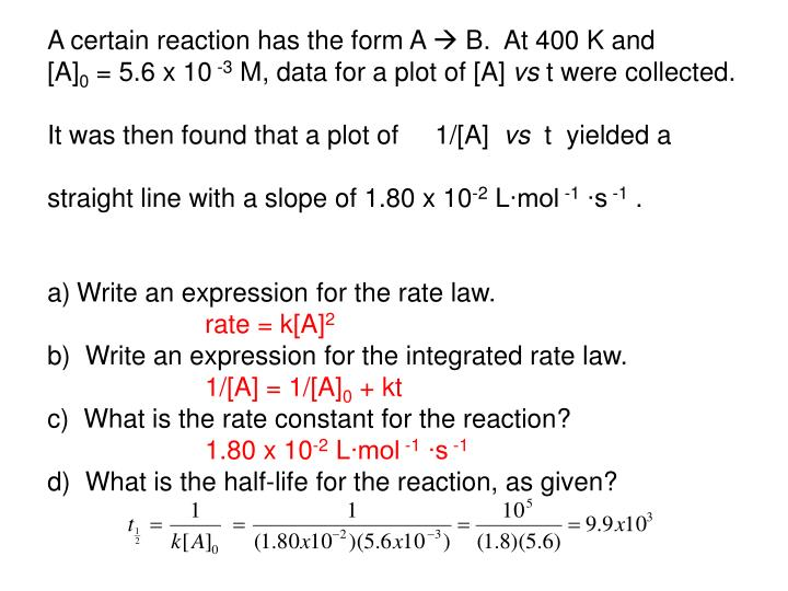 A certain reaction has the form A