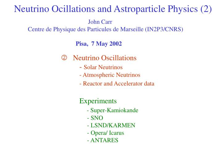neutrino ocillations and astroparticle physics 2 n.