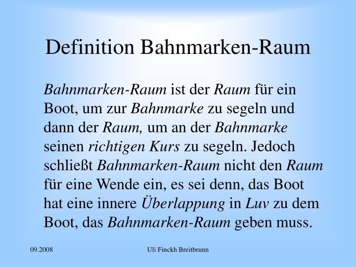 Definition Bahnmarken-Raum