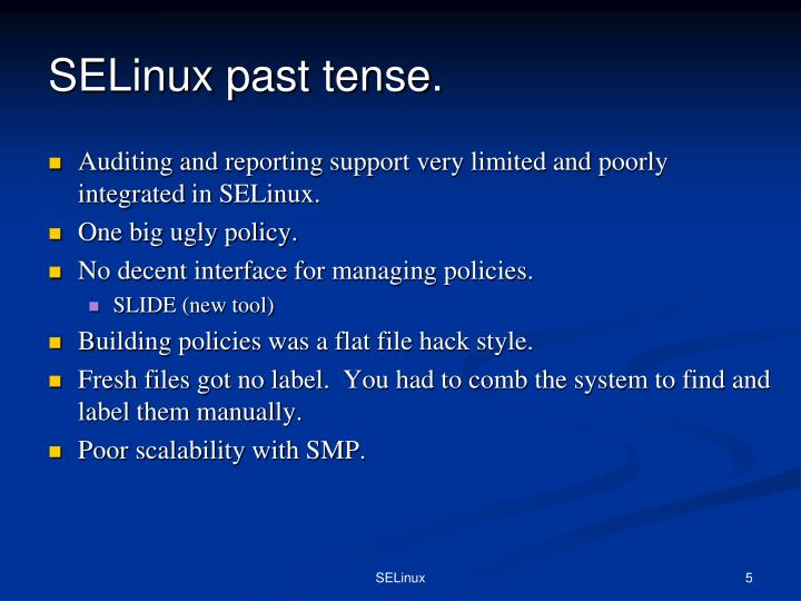 SELinux past tense.
