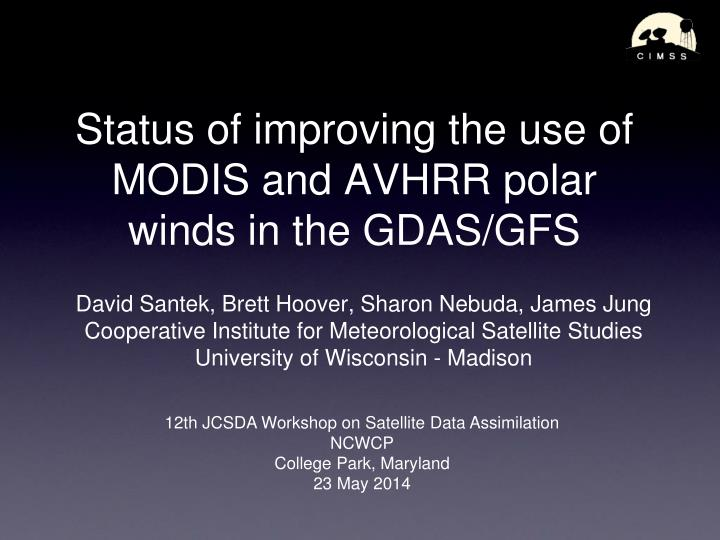 status of improving the use of modis and avhrr polar winds in the gdas gfs n.