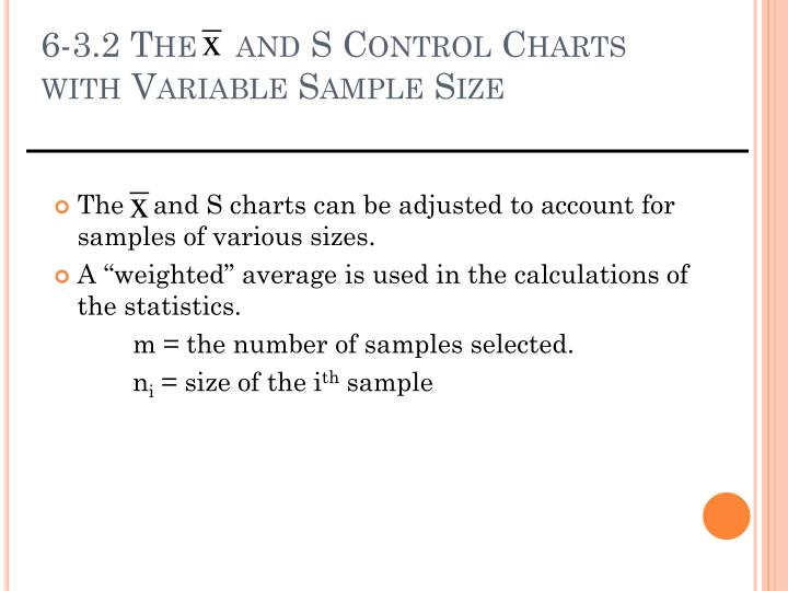 6-3.2 The    and S Control Charts with Variable Sample Size