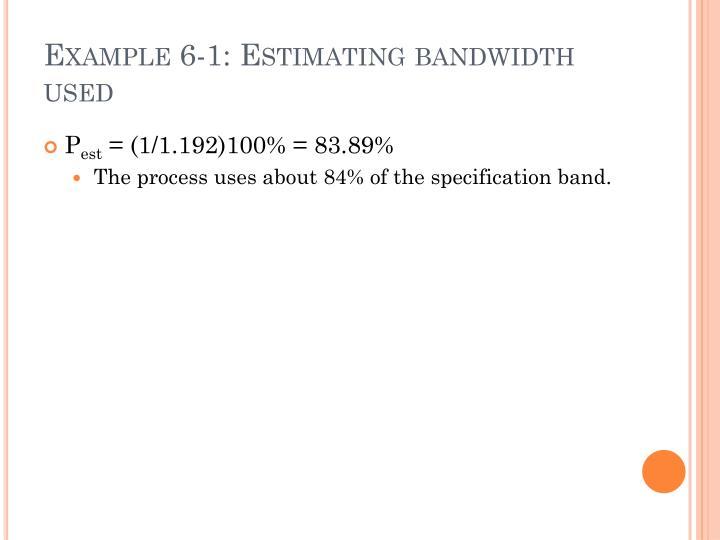 Example 6-1: Estimating bandwidth used