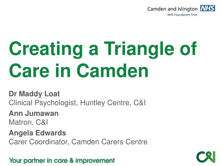 creating a triangle of care in camden
