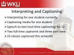 interpreting and captioning