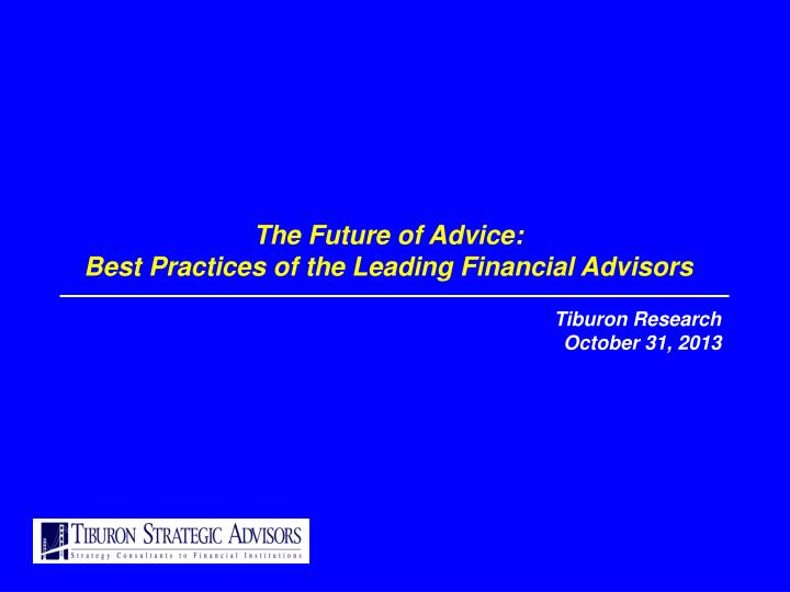 the future of advice best practices of the leading financial advisors n.