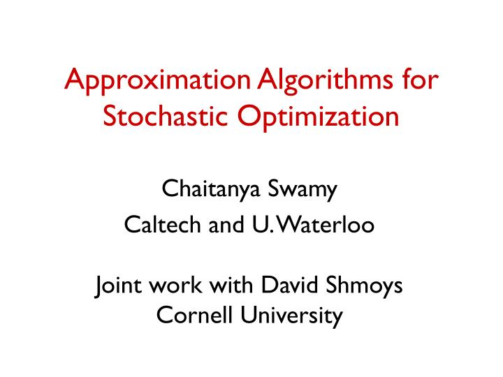 approximation algorithms for stochastic optimization n.