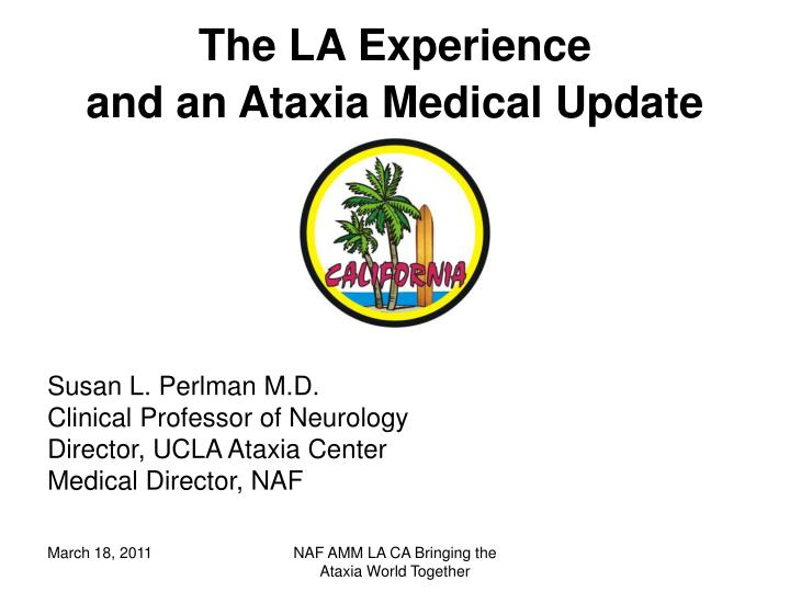 the la experience and an ataxia medical update n.