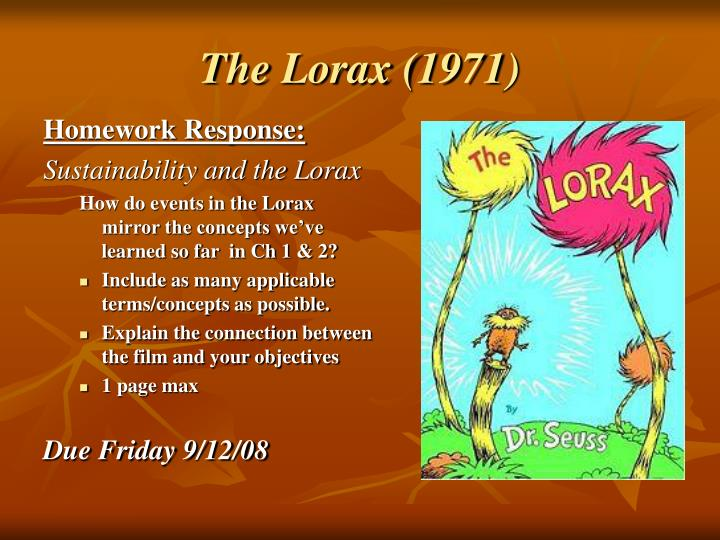 the lorax ethics Turning the lorax into a full-length movie required a lot of filler that doesn't do justice to dr seuss' original masterpiece it's another adaptation gone wrong.