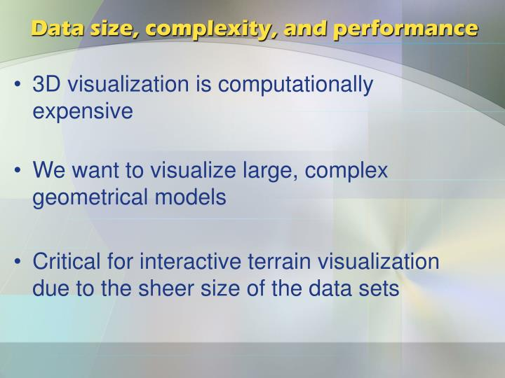 Data size, complexity, and performance