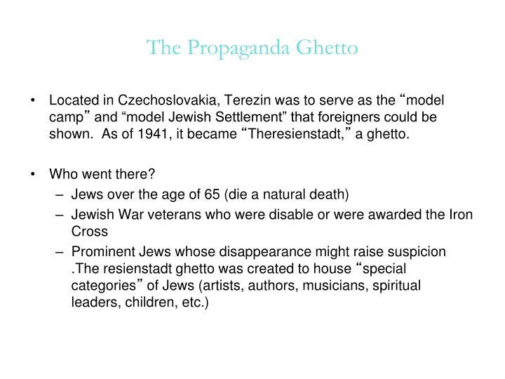 The Propaganda Ghetto