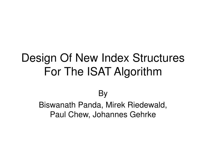 design of new index structures for the isat algorithm n.