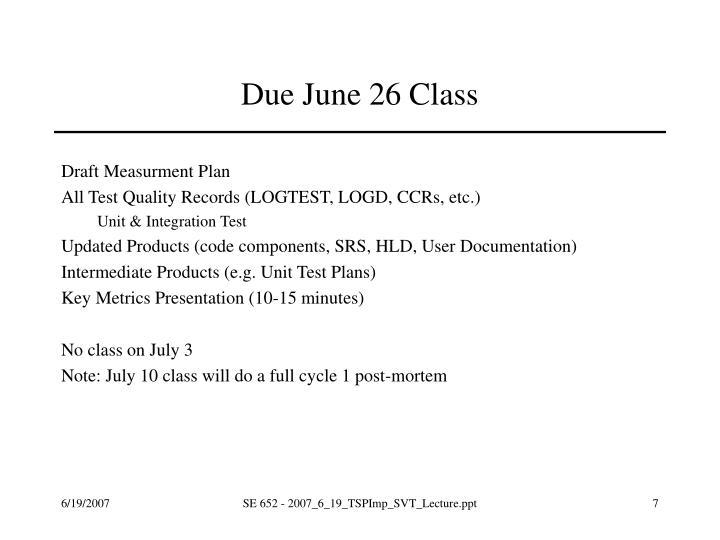 Due June 26 Class