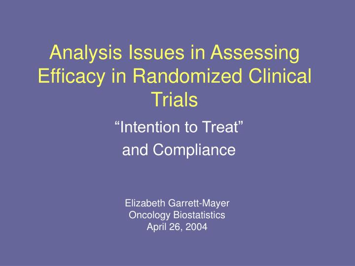 analysis issues in assessing efficacy in randomized clinical trials n.