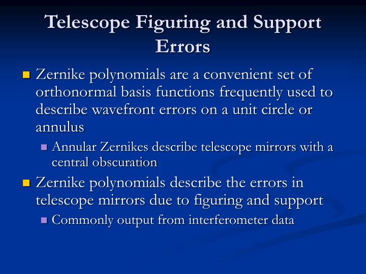 Telescope Figuring and Support Errors