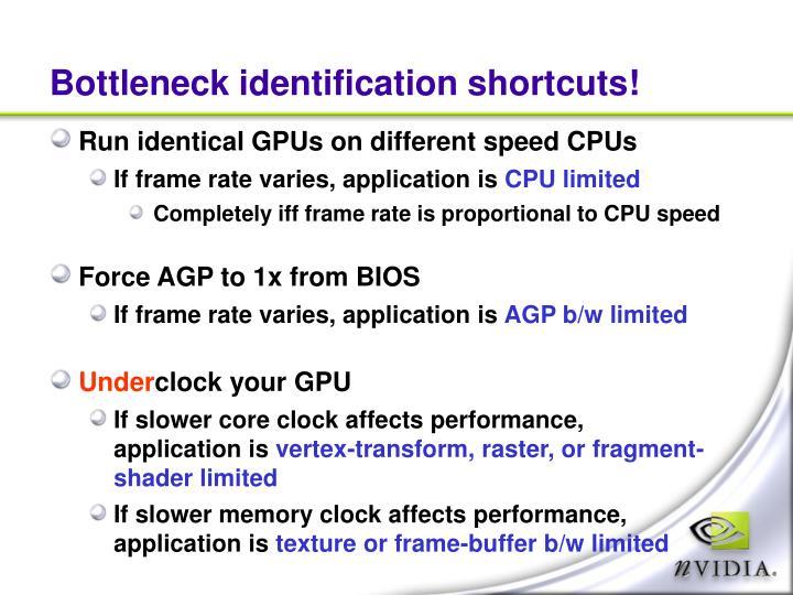 Bottleneck identification shortcuts!