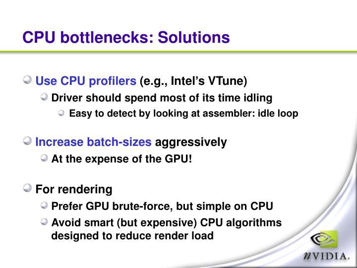CPU bottlenecks: Solutions