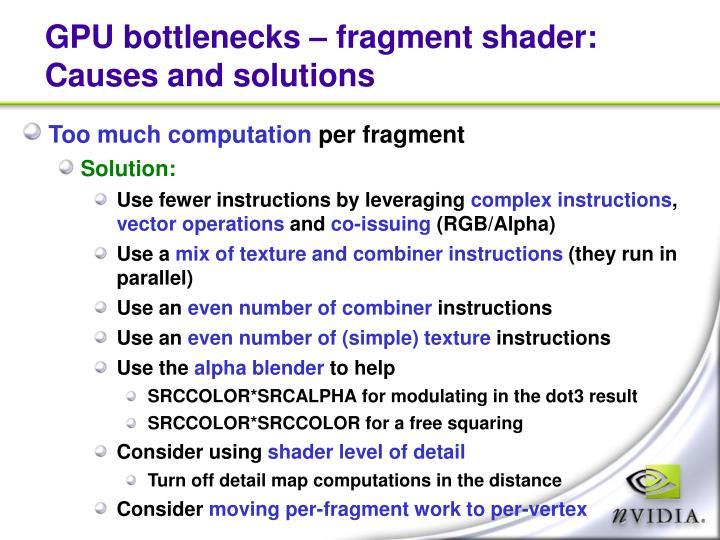 GPU bottlenecks – fragment shader: Causes and solutions