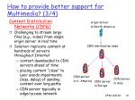 how to provide better support for multimedia 3 4