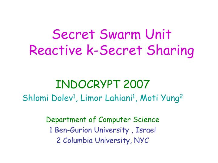secret swarm unit reactive k secret sharing n.