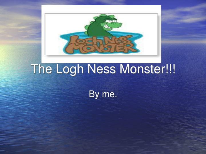 PPT - The Logh Ness Monster!!! PowerPoint Presentation - ID:4208736