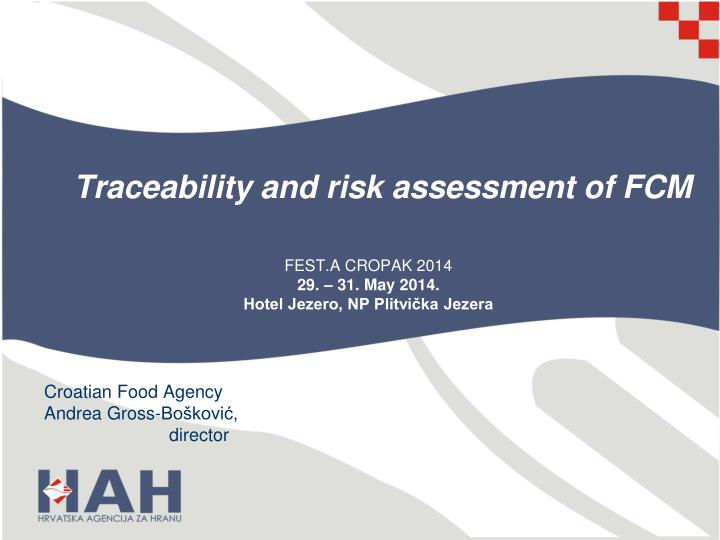traceability and risk assessment of fcm n.