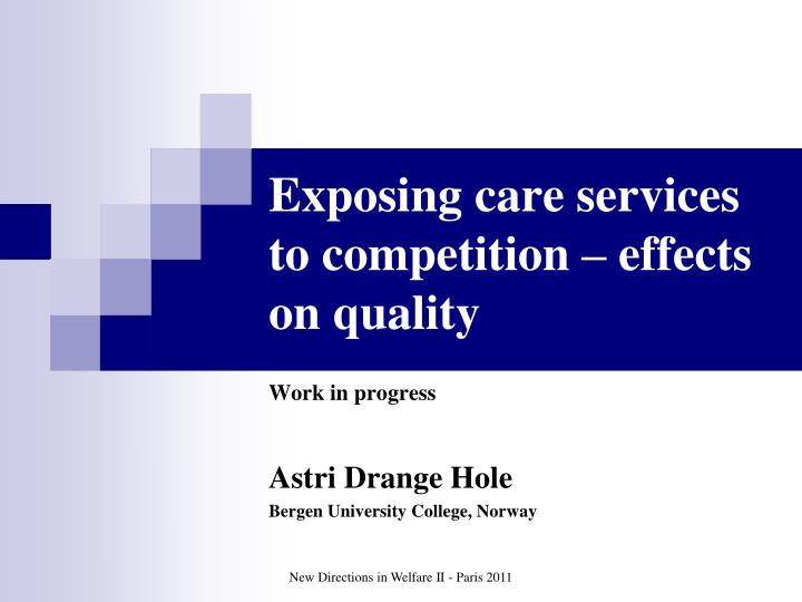 Exposing care services to competition effects on quality