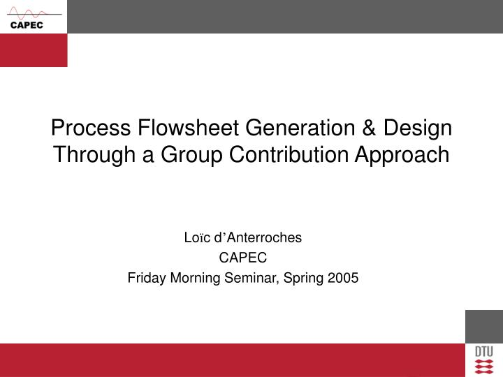 process flowsheet generation design through a group contribution approach n.