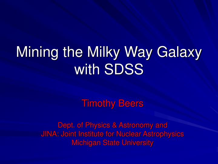 Mining the milky way galaxy with sdss